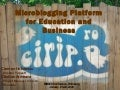 A Microblogging Platform for Education and Business - Cirip.ro