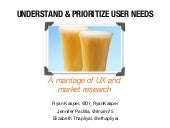 Understand and prioritize user needs: A marriage of UX and market research