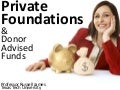 Private foundations and donor advised funds