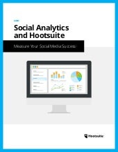 Social Analytics and Hootsuite: Measure your Social Media Success