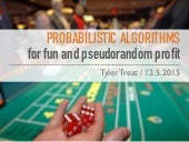 Probabilistic algorithms for fun and pseudorandom profit