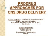 Prodrug approaches for cns delivery...