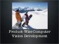 Product wise computer vision development