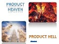 Product Heaven and Hell
