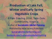 Production of late fall, winter and...
