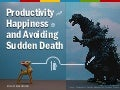 Google Tech Talk: Productivity, happiness, and avoiding sudden death