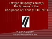 The Museum of the Occupation of Lat...