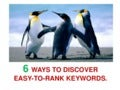 6 Ways To Discover Easy-To-Rank Keywords