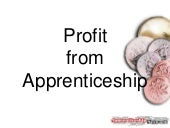 Profit from Apprenticeship
