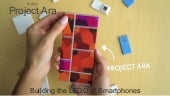 Google Project Ara - The Modular Sm...