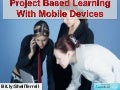 Project Base Learning on Mobile Devices