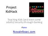 Project Kid Hack - Teaching Kids Security through Gaming at BSidesDE on November 15, 2014