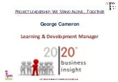 Project leadership - we stand alone together (George Cameron) SCOT100915