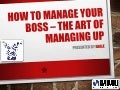 how to Manage Your Boss_Bottom Up Approach