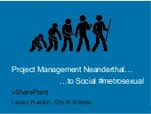 Project Management Neanderthal to Social Metrosexual