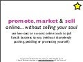 Promote, Market & Sell Online... Without Selling Your Soul