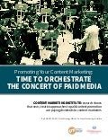 Promoting Your Content Marketing: Time to Orchestrate the Concert of Paid Media