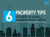 6 Property Tips to Keep in Mind While Buying a Home