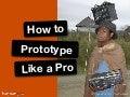 How to prototype like a pro