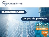Business case : L'inbound marketing...