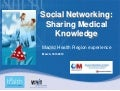Social Networking to Share Medical Knowledge: The experience of Madrid Health Region