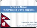 Living in Nepal; from People's war to Republic