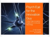 Psych Eye for the Innovation Guy