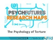 The Psychology of Torture