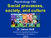 Psychology 102: Social processes, s...