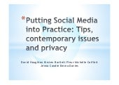 Putting social media into practice: Tips, contemporary issues and privacy