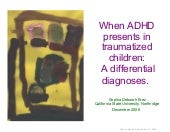 When ADHD presents in traumatized c...