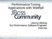London JBUG April 2015 - Performance Tuning Apps with WildFly Application Server