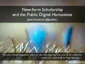 New-form Scholarship and the Public digital humanities