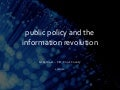 Public policy and the information revolution 4.20.12