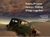 Public/Private Spaces: Pulling things together
