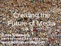 Creating the future of media: Keynote by Ross Dawson