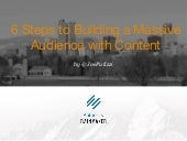 6 Ways to Build a Massive Audience with Content Marketing