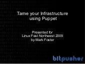 Tame your Infrastructure with Puppet