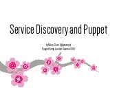 London Puppet Camp 2015: Service Discovery and Puppet