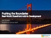 Pushing the Boundaries - A Deep-Dive into Real-World SharePoint Add-In and App Development.pptx