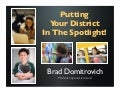 Putting Your District In The Spotlight