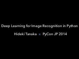 Deep Learning for Image Recognition in Python