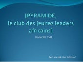 Pyramide   kick off call - v0.1