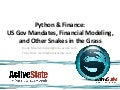 Python & Finance: US Government Mandates, Financial Modeling, and Other Snakes in the Grass