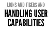 Lions and tigers and handling user capabilities - Tiffany Conroy - Codemotion Milan 2014