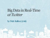 Big Data in Real-Time at Twitter