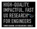 High-quality, Impactful, Fast UX Research for Engineers
