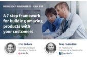 A 7 Step Framework To Build Amazing Products With Your Customers