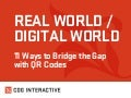 Real World/Digital World: 11 Ways to Bridge the Gap with QR Codes