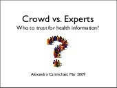 Crowd Vs. Experts - who to trust fo...